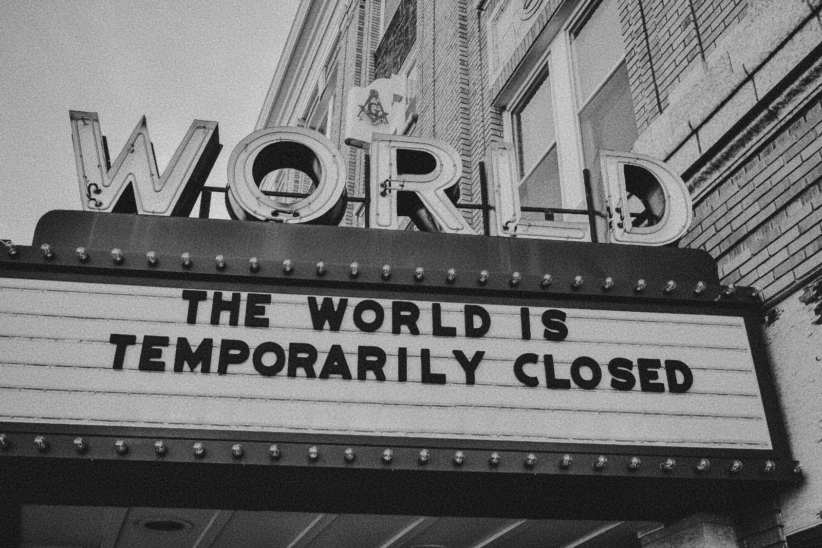 World closed. For now.